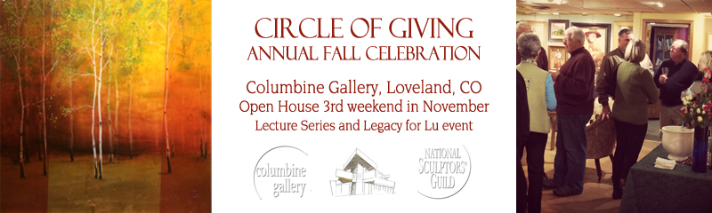 Columbine Gallery annual November event Circle of Giving open house with lecture series tailored to patrons and art appreciators also the legacy for Lu event benefiting Thompson Education Foundation