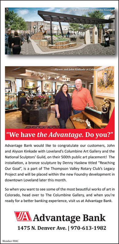 Special thanks to Advantage Bank who put together this ad celebrating our 500th placement, the Thompson Valley Rotary Club's Legacy Project which includes Denny Haskew's Reaching Our Goal sculpture.  click here to learn more  We've had a fantastic experience with Advantage Bank, if you're seeking a supportive community bank in the area... we highly recommend them.   Columbine Gallery and the National Sculptors' Guild are so excited to be celebrating this moment in Loveland, Colorado where we've been headquartered since 1992 that we've donated our portion of the project plus design work back to the placement to give back to the community that has supported us through the years.   #FullCircle #ReachingOurGoal #WeHaveTheAdvantage #CircleOfGiving #CommunityMatters